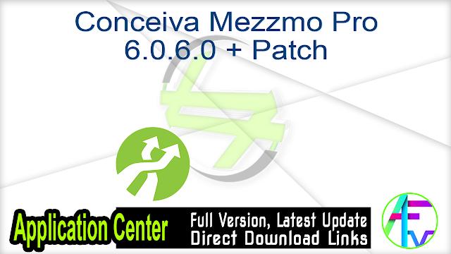Conceiva Mezzmo Pro 6.0.6.0 + Patch