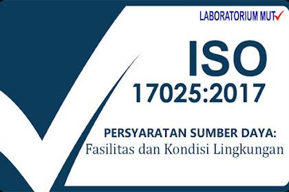 Fasilitas dan Kondisi Lingkungan dalam ISO IEC 17025 versi 2017