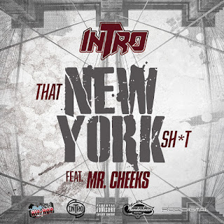 New Video: Intro - That New York Shit Featuring Mr. Cheeks