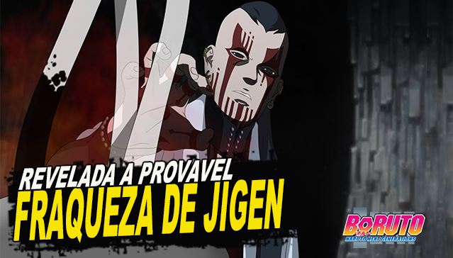 A PROVÁVEL FRAQUEZA DE JIGEN É REVELADA! Boruto