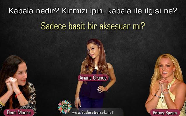 Kabala nedir? Kırmızı ipin, kabala ile ilgisi ne? Ariana Grande