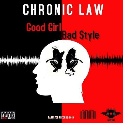 CHRONIC LAW – GOOD GIRL BAD STYLE – EASTSYDE RECORDS – 2019