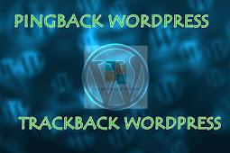 Mengenal Tentang Pingback Trackback Wordpress