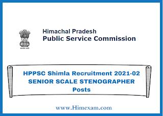 HPPSC Shimla Recruitment 2021-02 SENIOR SCALE STENOGRAPHER Posts