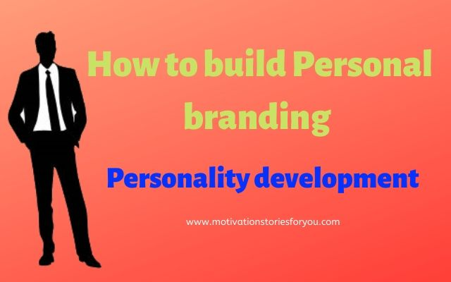 How to build Personal branding । Personality development