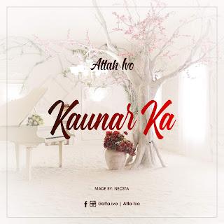 Attah Ivoh - Kaunar Ka Mp3 Download