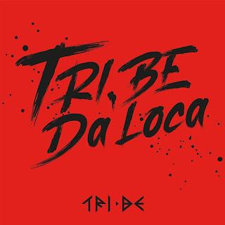 TRI.BE TRI.BE Da Loca