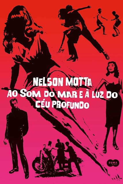 Ao som do mar e à luz do céu profundo - Nelson Motta
