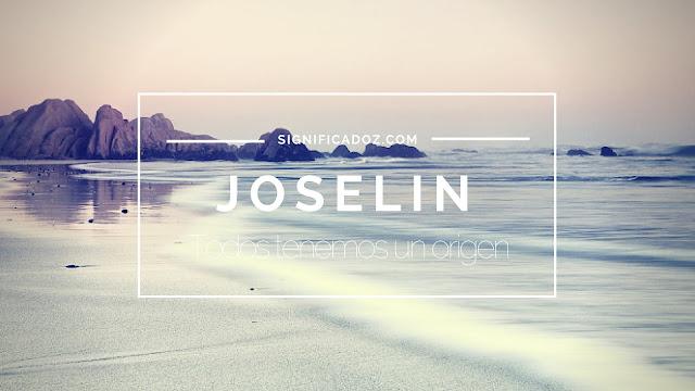 Significado y origen del Nombre Joselin ¿Que significa?