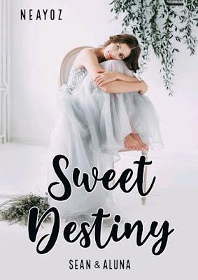 Novel Sweet Destiny Sean dan Aluna Karya Neayoz PDF
