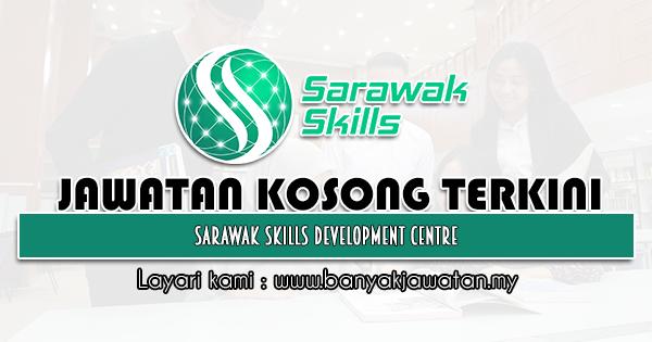 Jawatan Kosong 2021 di Sarawak Skills – Pusat Pembangunan Kemahiran Sarawak