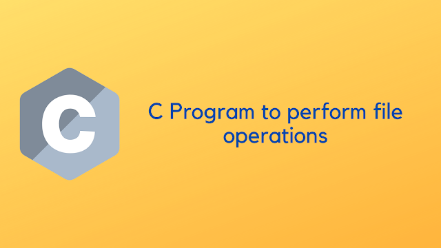 C Program to perform file operations