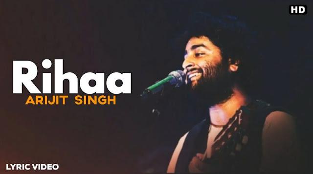 रिहा लिरिक्स Rihaa Lyrics In Hindi English– Arijit Singh,Rihaa Lyrics In English,रिहा लिरिक्स इन हिंदी,,Arijit Singh is a Latest Hindi song Lyrics