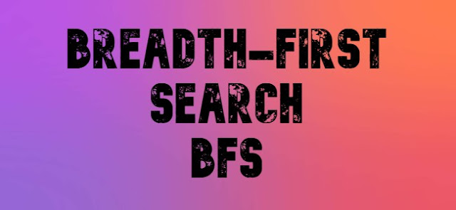Breadth-first search;