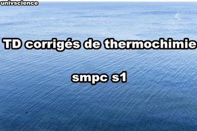 TD corrigés de thermochimie smpc s1 PDF