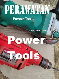 Tips dan Cara Merawat Peralatan Power Tools