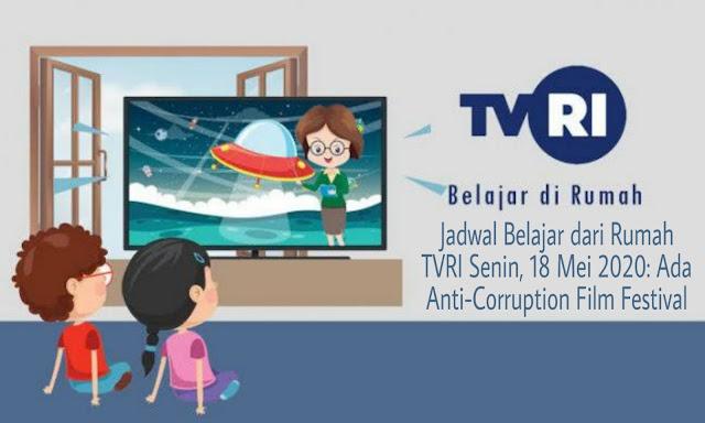Jadwal Belajar dari Rumah TVRI Senin, 18 Mei 2020: Ada Anti-Corruption Film Festival