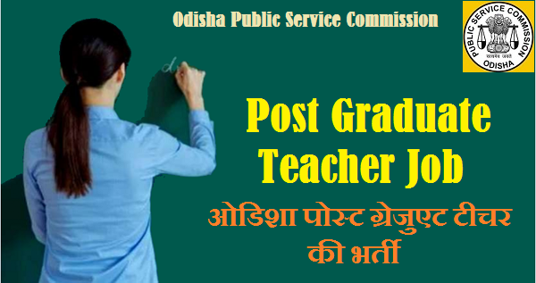 OPSC PGT RECRUITMENT 2021: VACANCY FOR 139 POSTS