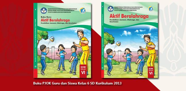 Buku PJOK Guru dan Siswa Kelas 6 SD Kurikulum 2013 Terbaru