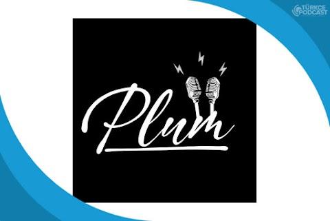 Plum Buluşmaları Podcast