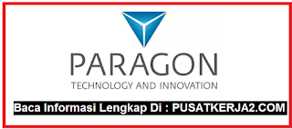 Lowongan Kerja SMA SMK Sederajat Mei 2020 PT Paragon Technology and Innovation