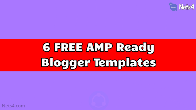 6 FREE AMP Ready Blogger Templates for Blogspot Domains in 2020-2021