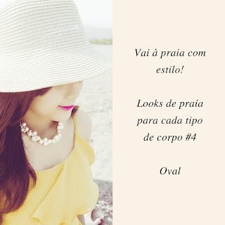 Consultoria de imagem - Looks de praia para cada tipo de corpo # 4 | Oval