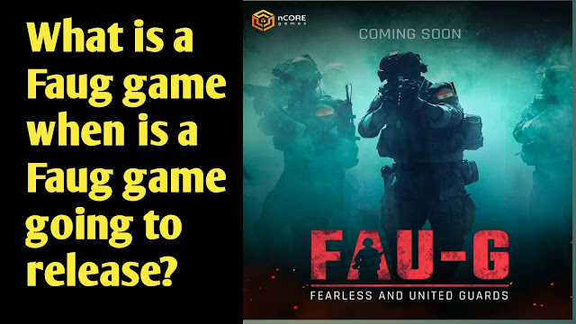 What is a Faug game, when is a Faug game going to release?