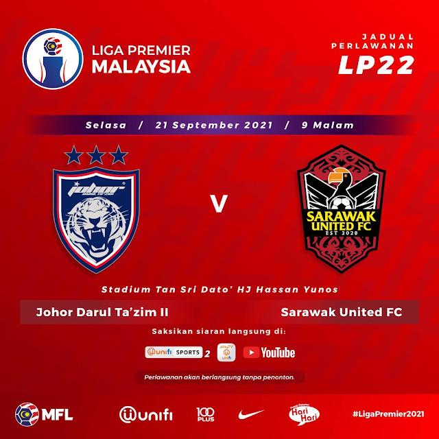 Live Streaming JDT 2 VS Sarawak United 21.9.2021
