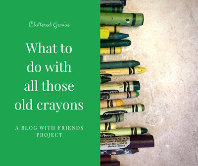 Blog With Friends, a monthly group blogging collaboration based on a theme. March's theme is Green | What to do with all those Old Crayons by Lydia of Cluttered Genius | Featured on www.BakingInATornado.com