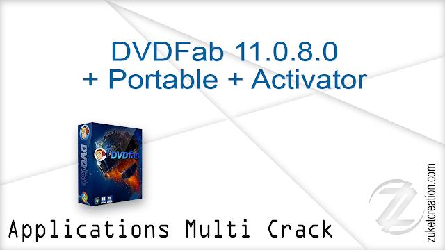 DVDFab 11.0.8.0 + Portable + Activator