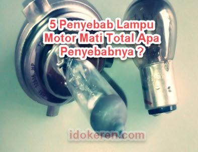 5 Penyebab Lampu Motor Mati Total Apa Penyebabnya ?