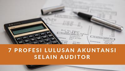 7 Profesi Lulusan Akuntansi selain Auditor