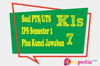 Soal Latihan PTS IPS SMP Kelas 7 Semester 1 dan Kunci Jawaban