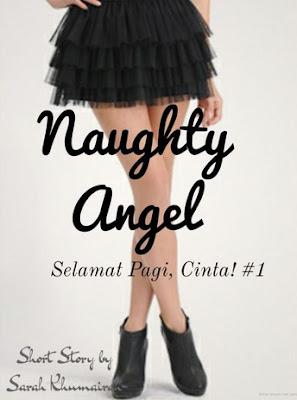 Naughty Angel (Selamat Pagi, Cinta! #1) by Sarah Khumairah Pdf