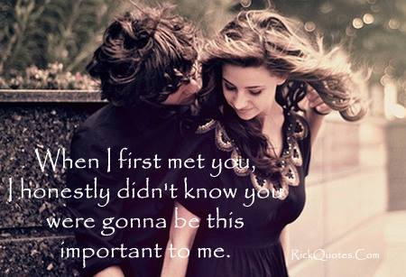 Best Love Quotes | When I First Met You