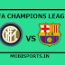UEFA Champions League: Barcelona Vs Inter Milan Preview,Live Channel and Info