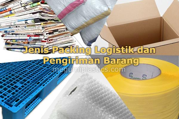 9 jenis packing logistik dan pergudangan