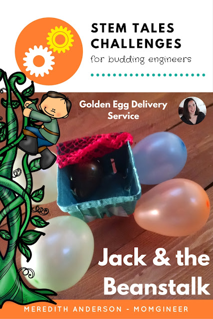 Fairy Tale STEM - Jack and the Beanstalk! Help Jack and the giant with their new business venture of delivering golden eggs. Meredith Anderson Momgineer