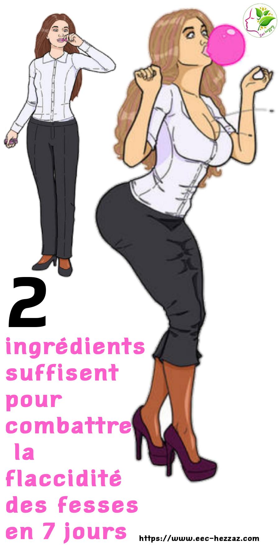 2 ingrédients suffisent pour combattre la flaccidité des fesses en 7 jours
