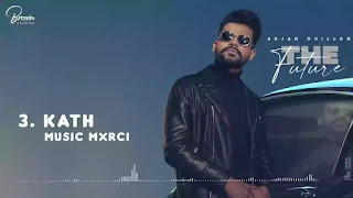 Checkout New Song Kath lyrics penned and sung by Arjan Dhillon from Future album