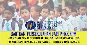 Bantuan Awal Tahun Persekolahan KPM Berjumlah RM100 -Bantuan Kepada Murid Tahun 1 Hingga Tingkatan 5
