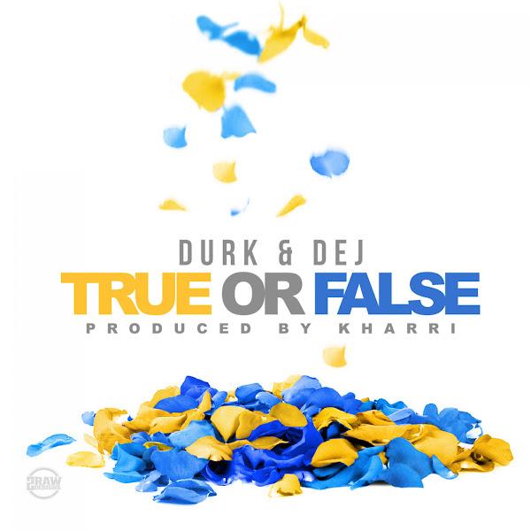 Lil Durk - True or False (feat. Dej Loaf) - Single   Cover