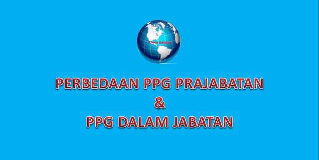 Perbedaan PPG Prajabatan dan PPG dalam Jabatan