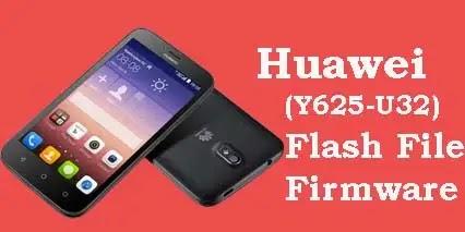 Huawei Y625-U32 Flash File Firmware