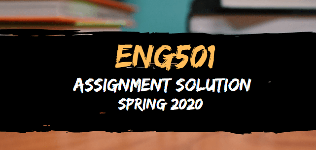 ENG501 Assignment Solution Spring2020