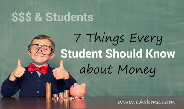 7 Things Every Student Should Know about Money: eAskme