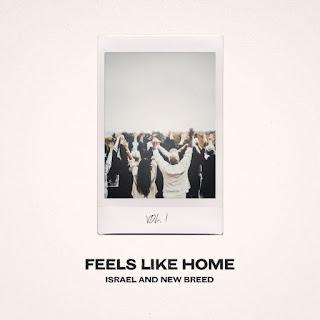ALBUM DOWNLOAD: Israel & New Breed - Feels Like Home