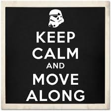 "Star Wars Stormtrooper ""Keep Calm and Move Along"""