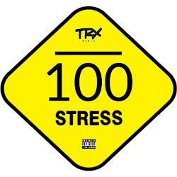 TRX Music - 100 Stress (Rap) [Download]